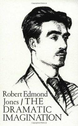 Jones, Robert E - Dramatic Imagination